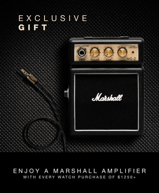 Exclusive Gift of a Marshall Guitar Amplifier with every purchase of one of our elegant, Swiss-made watches over 1250 dollars